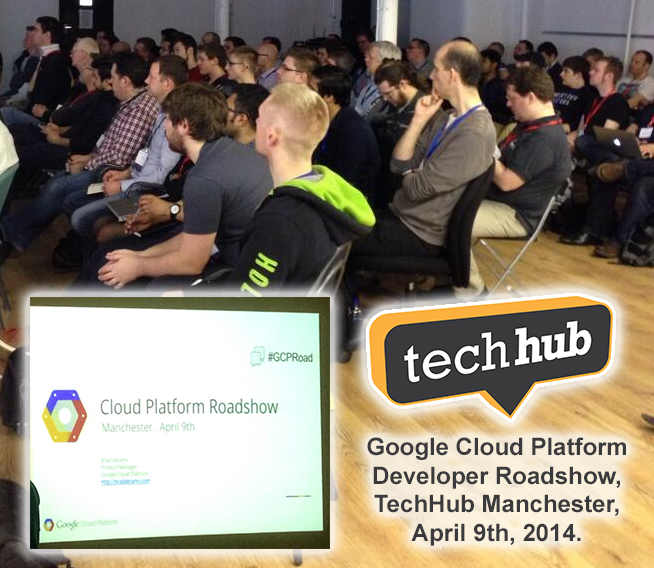 Google Cloud Platform Roadshow - Manchester 2014